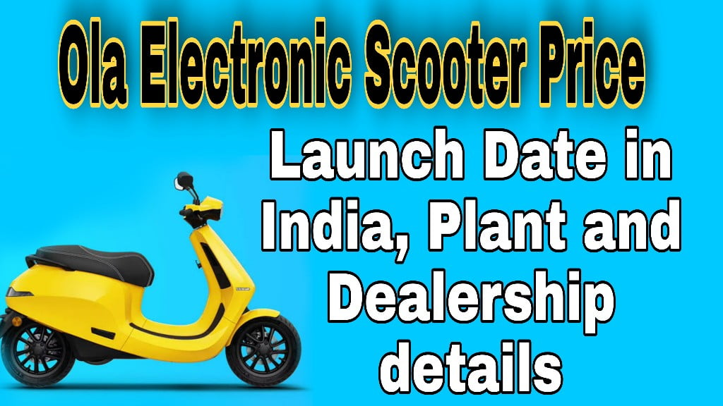 Ola Electric Scooter Price, Launch Date in India